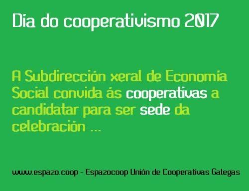 A Subdirección xeral de Economía Social convida ás cooperativas a candidatarse para ser sede do Día do Cooperativismo 2017