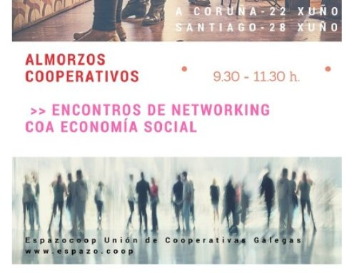 Almorzos cooperativos : A Coruña 22/ xuño – Santiago 28/ xuño. Intercooperar na Economía Social