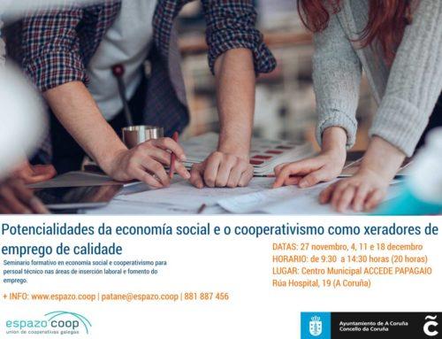 Potencialidades da economía social e o cooperativismo como xeradores de emprego de calidade | A Coruña