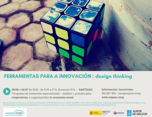 FERRAMENTAS PARA A INNOVACIÓN: design thinking || 28/xuño e 02/xullo