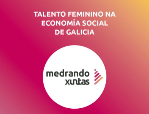 MEDRANDO XUNTAS, talento feminino na economía social en Galicia | Inscricións ata 15/xullo