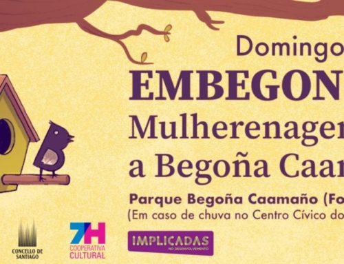 "7H Cooperativa Cultural convídate a "" EMBEGONHADAS: Mulherenagem a Begoña Caamaño "" | 13 outubro"