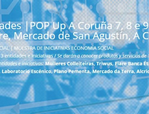 [ Pop Up ] Muestra de iniciativas de economía social en el Mercado de S. Agustín en A Coruña | 7, 8 y 9 de noviembre