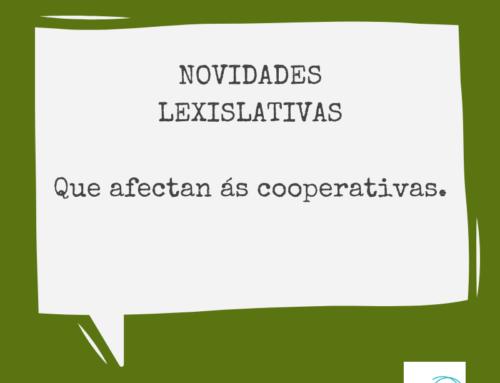 Novidades lexislativas que afectan ás cooperativas