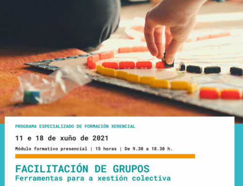 Curso: 'Facilitación de grupos, ferramentas para a xestión colectiva' | Setembro 2021