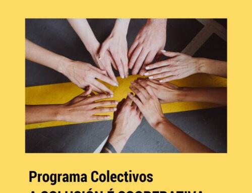 Programa Colectivos: «La Solución es Cooperativa»